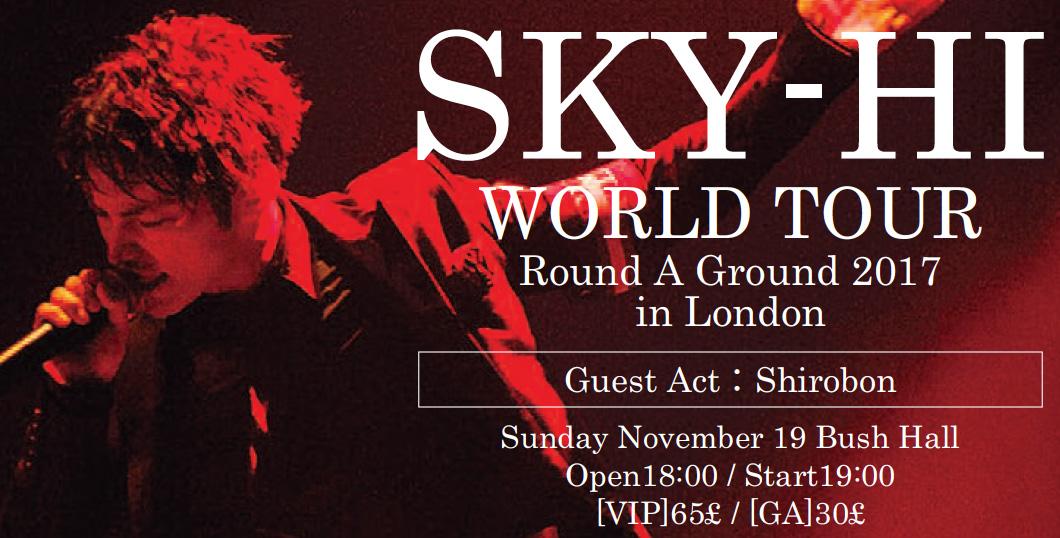 SKY-HI WORLD TOUR / J-Pop Musician Plays the UK!